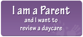 I am a Parent and I want to review a daycare